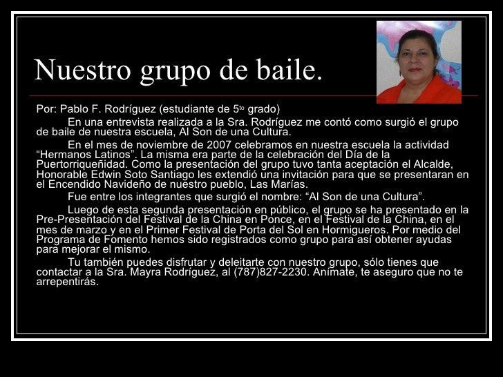Nuestro grupo de baile. <ul><li>Por: Pablo F. Rodríguez (estudiante de 5 to  grado) </li></ul><ul><li>En una entrevista re...