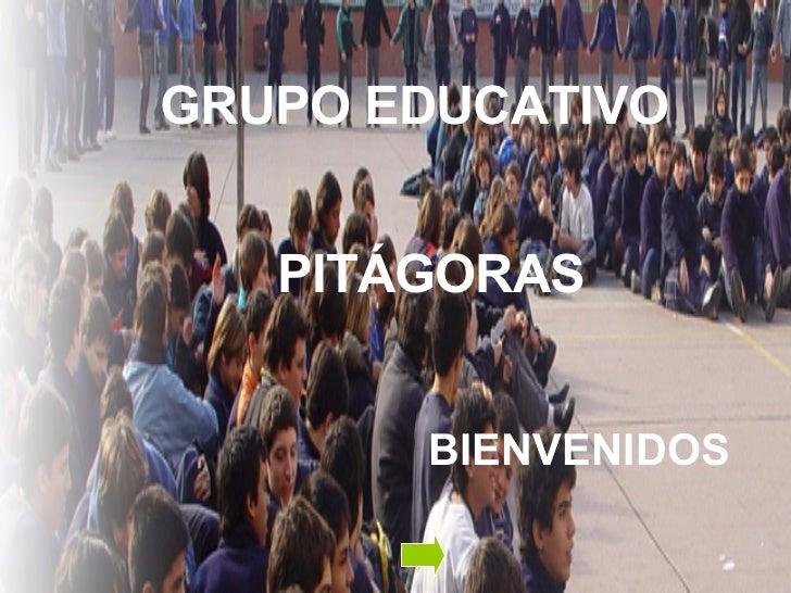 PITÁGORAS BIENVENIDOS GRUPO EDUCATIVO