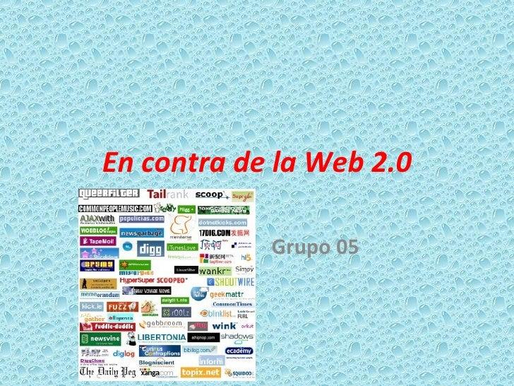 En contra de la Web 2.0 Grupo 05