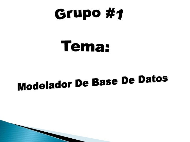 Modelador de Base de Datos   Un modelo de base de datos es un plan de cómo los datos se almacenan en una base de datos.   ...