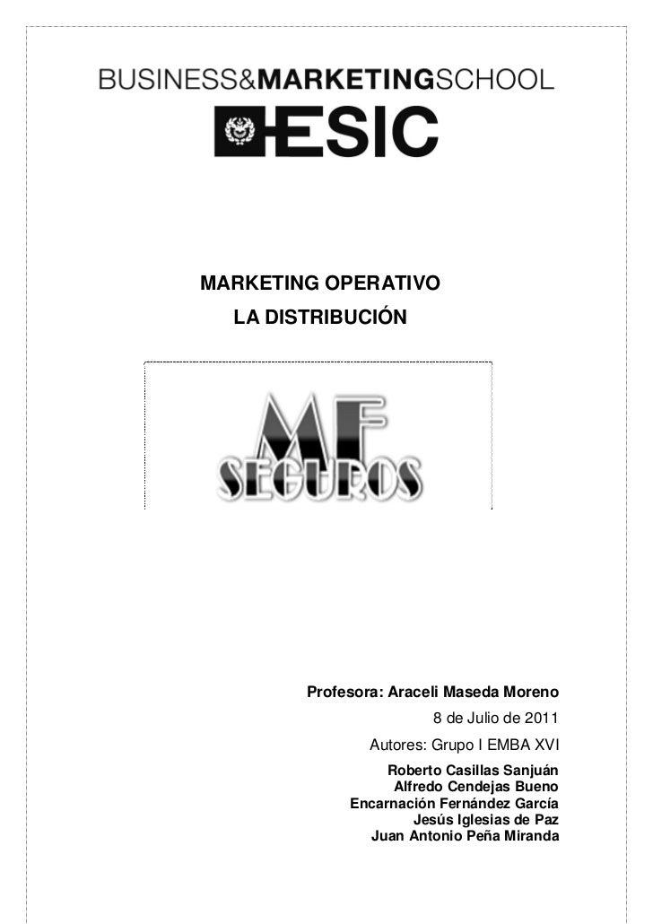 MARKETING OPERATIVO  LA DISTRIBUCIÓN        Profesora: Araceli Maseda Moreno                        8 de Julio de 2011    ...