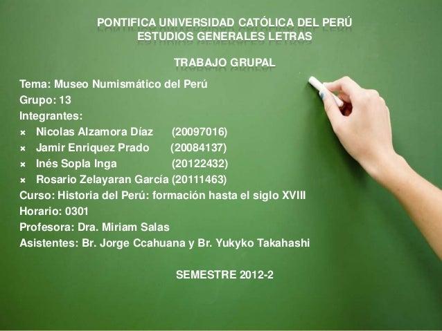 PONTIFICA UNIVERSIDAD CATÓLICA DEL PERÚ                    ESTUDIOS GENERALES LETRAS                             TRABAJO G...