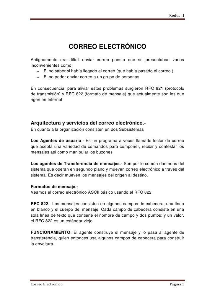 Redes II                     CORREO ELECTRÓNICOAntiguamente era difícil enviar correo puesto que se presentaban variosinco...