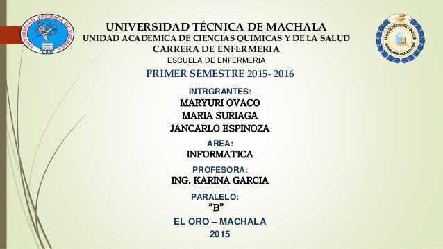 UNIVERSIDAD TÉCNICA DE MACHALA UNIDAD ACADEMICA DE CIENCIAS QUIMICAS Y DE LA SALUD CARRERA DE ENFERMERIA ESCUELA DE ENFERM...