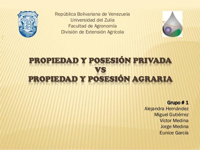 Exposición Propiedad y Posesión Agraria: Equipo N° 1. Cohorte I - 2013