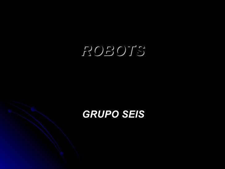 ROBOTS GRUPO SEIS