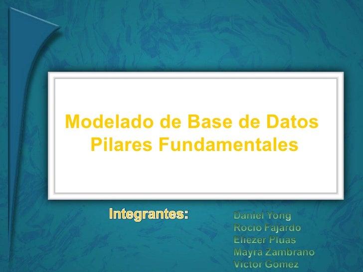 Modelado de Base de Datos  Pilares Fundamentales