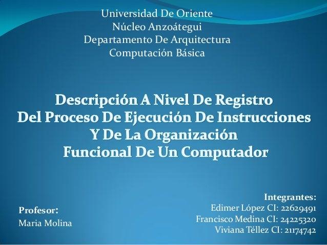 Grupo 3 descripción a nivel de registros del proceso de ejecución de instrucciones y de la organización funcional del computador