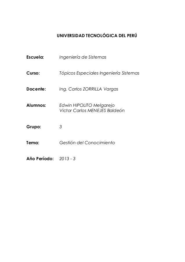 UNIVERSIDAD TECNOLÓGICA DEL PERÚ Escuela: Ingeniería de Sistemas Curso: Tópicos Especiales Ingeniería Sistemas Docente: In...
