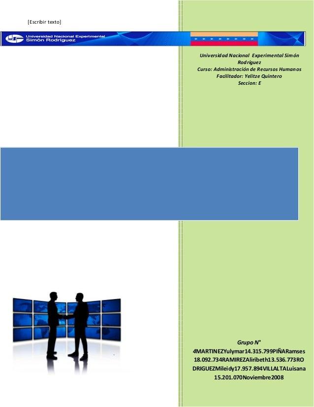 [Escribir texto] Universidad Nacional Experimental Simón Rodríguez Curso: Administración de Recursos Humanos Facilitador: ...
