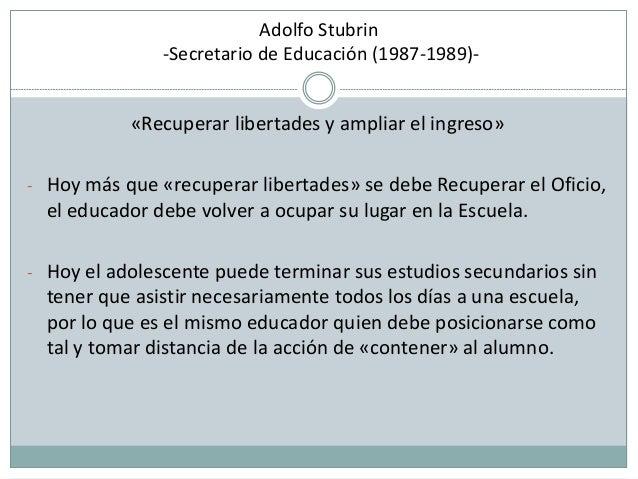 Adolfo Stubrin -Secretario de Educación (1987-1989)- «Recuperar libertades y ampliar el ingreso» - Hoy más que «recuperar ...