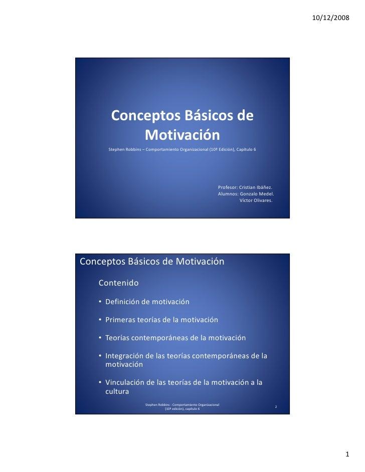 10/12/2008             Conceptos Básicos de             Motivación        Stephen Robbins – Comportamiento Organizacional ...