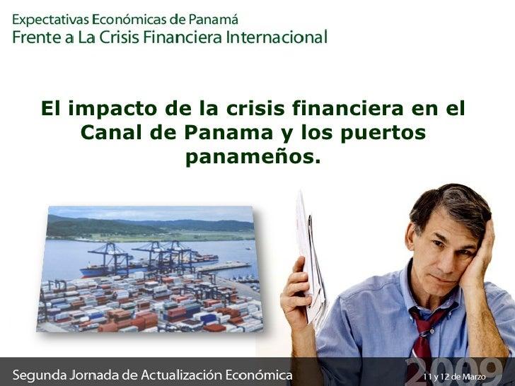 Efectos de la crisis financiera y económica internacional en el Canal de Panamá y los puertos