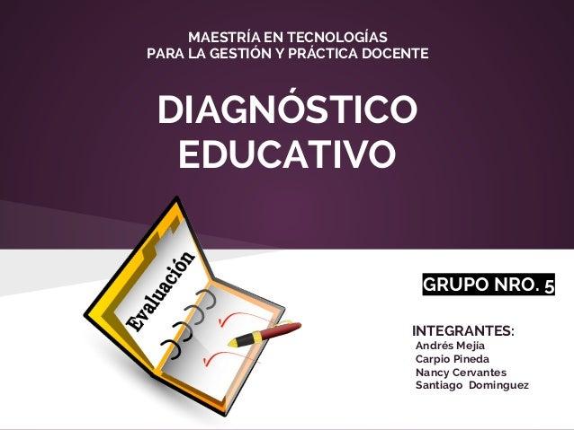 Grupo 5 diagnóstico educativo grupo 5