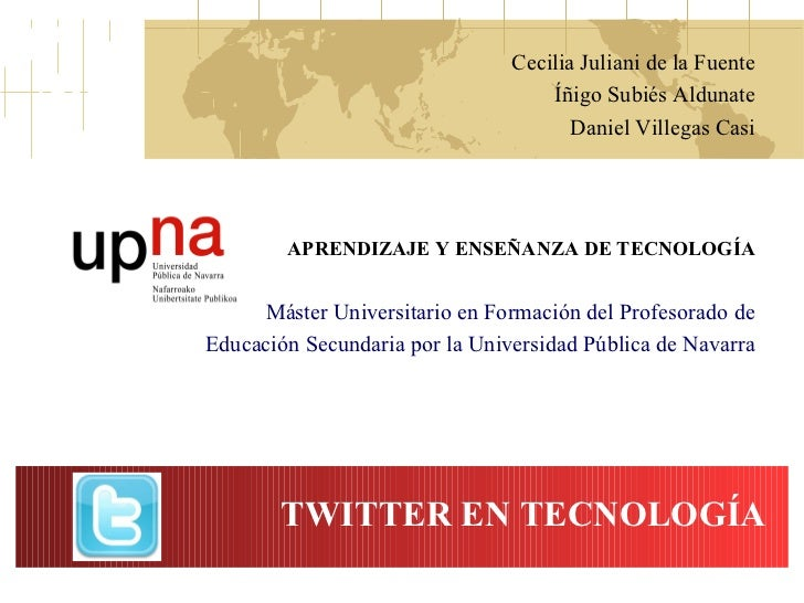 Cecilia Juliani de la Fuente Íñigo Subiés Aldunate Daniel Villegas Casi APRENDIZAJE Y ENSEÑANZA DE TECNOLOGÍA Máster Unive...