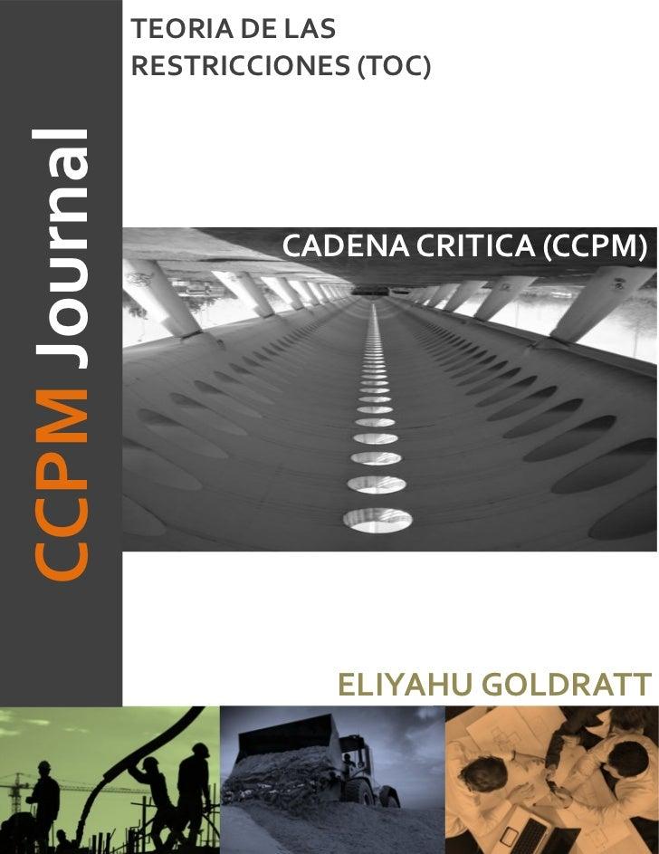 TEORIA DE LASCCPM Journal   RESTRICCIONES (TOC)                        CADENA CRITICA (CCPM)                           ELI...