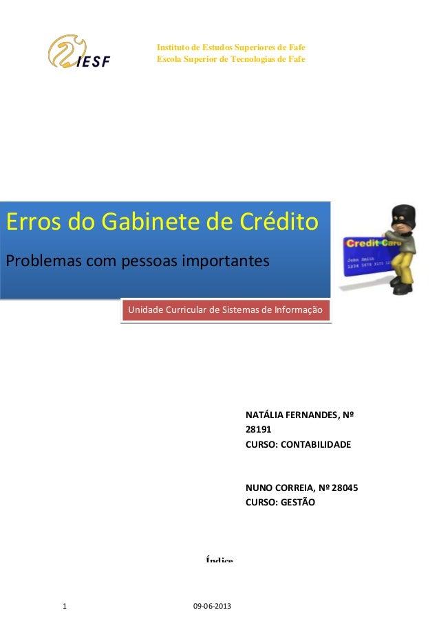 Erros do Gabinete de Crédito – Problemas Com Pessoas ImportantesNatália Fernandes n.º 28191 – Nuno Correia n.º 280451 09-0...