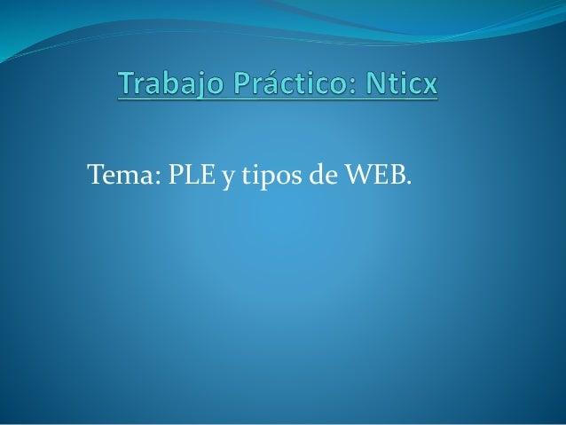Tema: PLE y tipos de WEB.