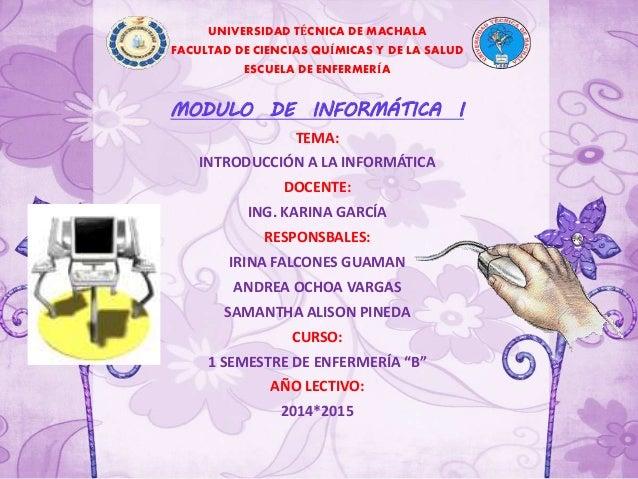 UNIVERSIDAD TÉCNICA DE MACHALA FACULTAD DE CIENCIAS QUÍMICAS Y DE LA SALUD ESCUELA DE ENFERMERÍA MODULO DE INFORMÁTICA I T...