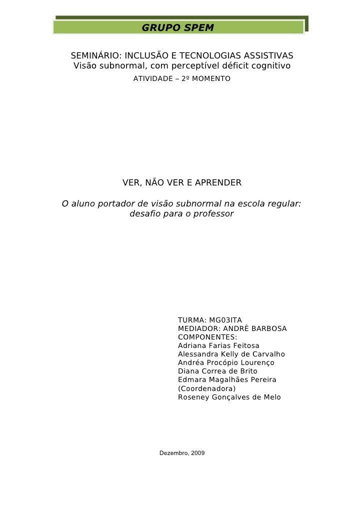 GRUPO SPEM   SEMINÁRIO: INCLUSÃO E TECNOLOGIAS ASSISTIVAS   Visão subnormal, com perceptível déficit cognitivo            ...