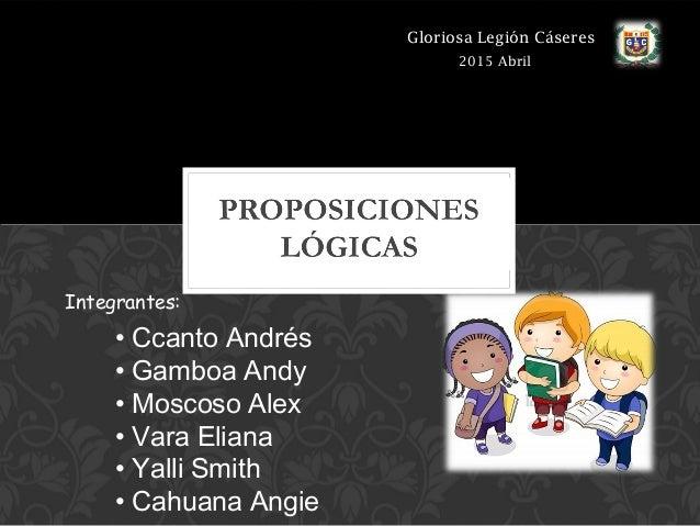 Gloriosa Legión Cáseres Integrantes: • Ccanto Andrés • Gamboa Andy • Moscoso Alex • Vara Eliana • Yalli Smith • Cahuana An...