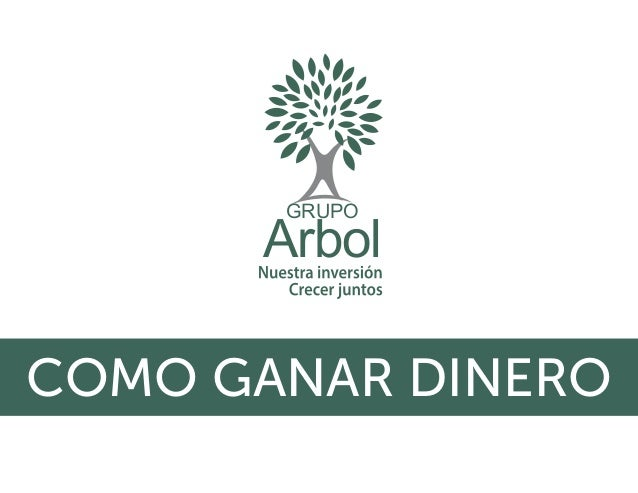 COMO GANAR DINERO GRUPO Arbol