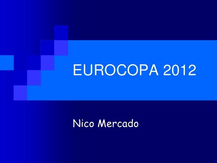 EUROCOPA 2012Nico Mercado