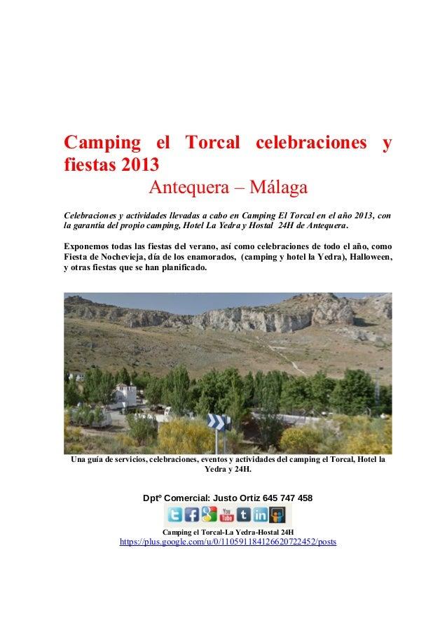Camping el Torcal celebraciones y fiestas 2013 Antequera – Málaga Celebraciones y actividades llevadas a cabo en Camping E...