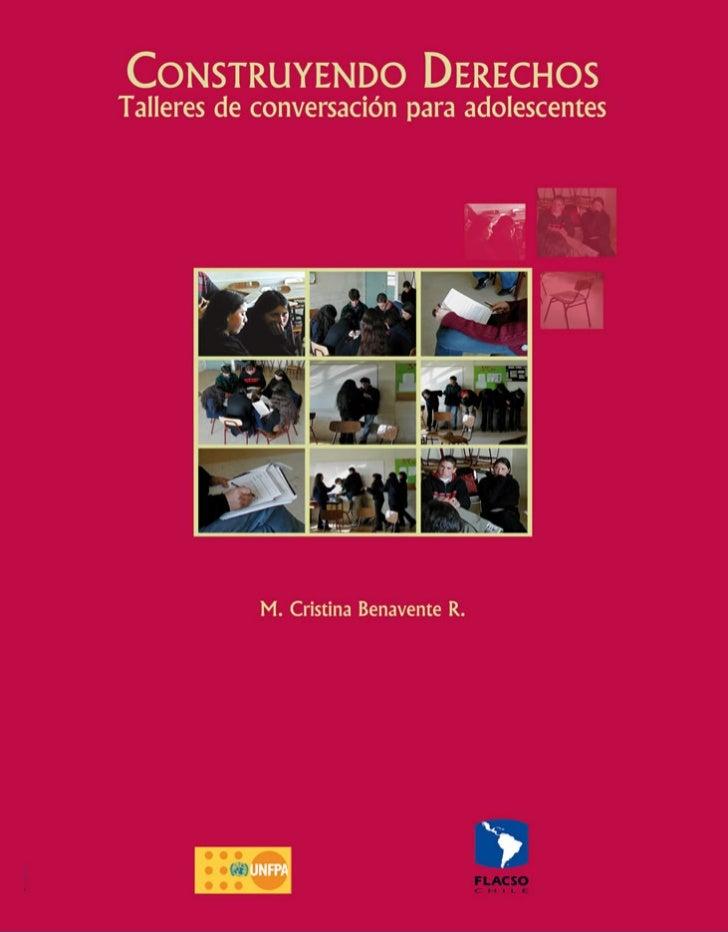 CONSTRUYENDO DERECHOS.TALLERES DE CONVERSACIÓN PARA         ADOLESCENTES                 M. CRISTINA BENAVENTE R.
