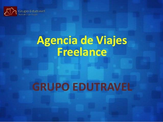 Agencia de Viajes   FreelanceGRUPO EDUTRAVEL