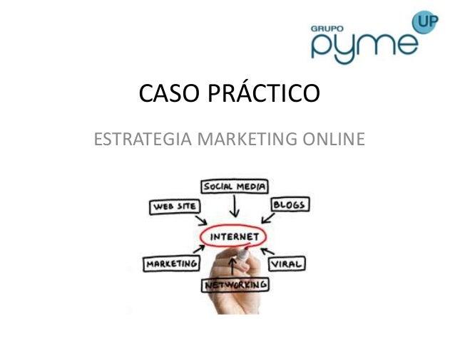 CASO PRÁCTICO ESTRATEGIA MARKETING ONLINE