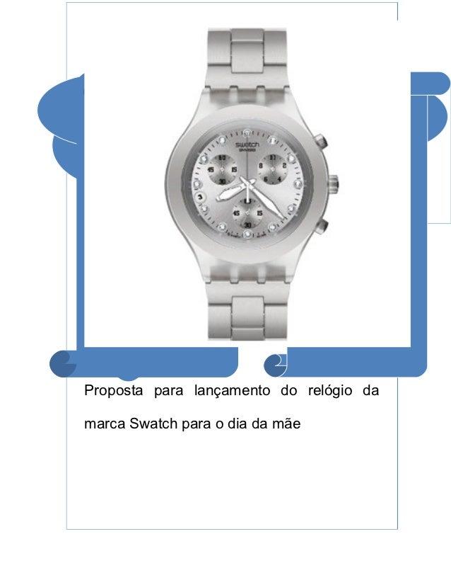 Proposta para lançamento do relógio damarca Swatch para o dia da mãe