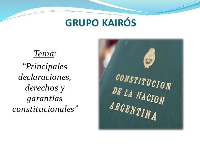"""GRUPO KAIRÓS Tema: """"Principales declaraciones, derechos y garantías constitucionales"""""""