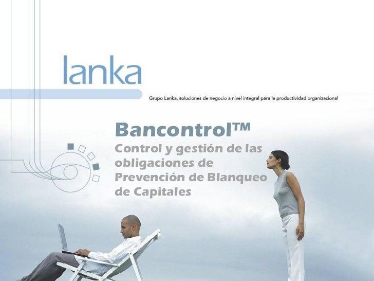 Bancontrol™  Control y gestión de las obligaciones de Prevención de Blanqueo de Capitales