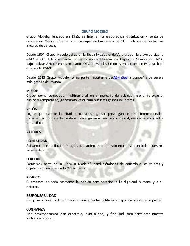 GRUPO MODELO  Grupo Modelo, fundado en 1925, es líder en la elaboración, distribución y venta de  cerveza en México. Cuent...