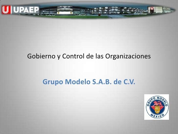 Gobierno y Control de las Organizaciones    Grupo Modelo S.A.B. de C.V.