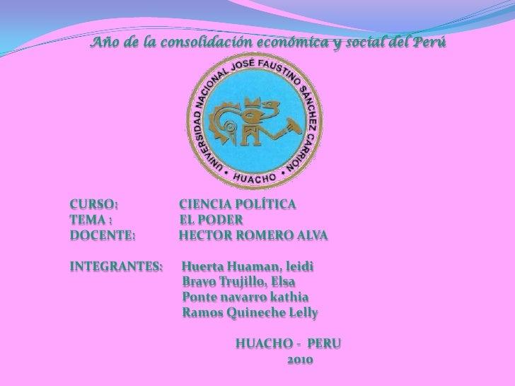 Año de la consolidación económica y social del Perú<br />CURSO:                CIENCIA POLÍTICA<br />TEMA :               ...