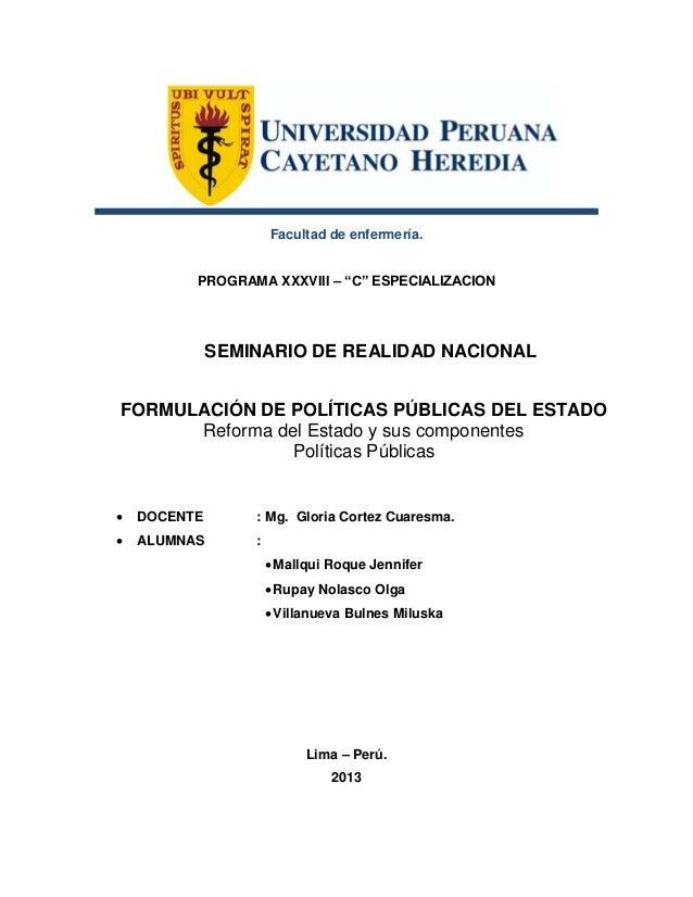 SEMINARIO DE REALIDAD NACIONAL  FORMULACIÓN DE POLÍTICAS PÚBLICAS DEL ESTADO  Reforma del Estado y sus componentes  Políti...