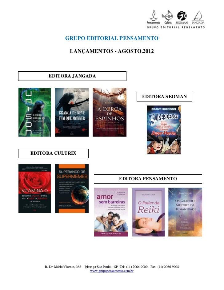 GRUPO EDITORIAL PENSAMENTO                     LANÇAMENTOS - AGOSTO.2012      EDITORA JANGADA                             ...