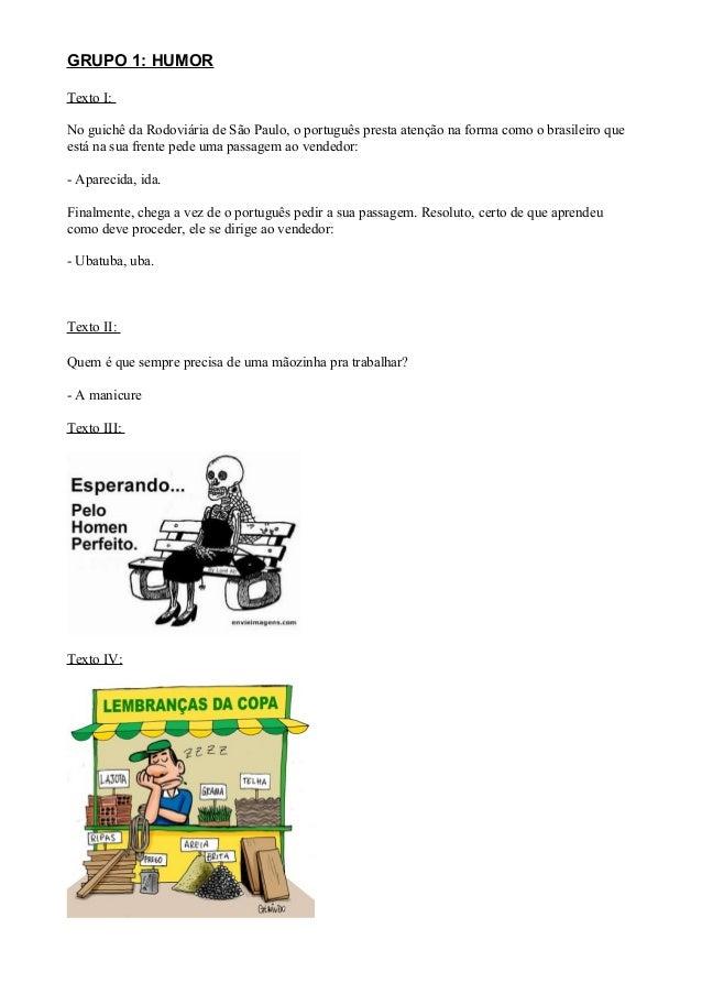 GRUPO 1: HUMOR Texto I: No guichê da Rodoviária de São Paulo, o português presta atenção na forma como o brasileiro que es...