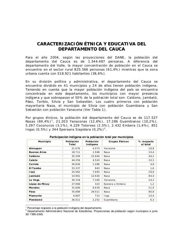 CARACTERIZACIÓN ÉTNICA Y EDUCATIVA DEL DEPARTAMENTO DEL CAUCA Para el año 2004, según las proyecciones del DANE, la poblac...