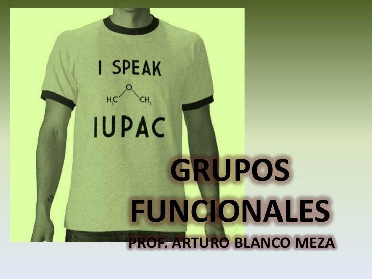 GRUPOSFUNCIONALESPROF. ARTURO BLANCO MEZA
