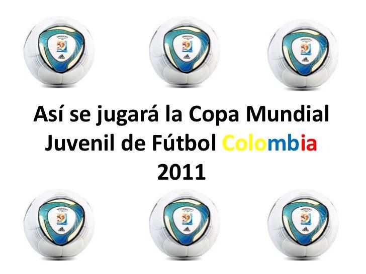 Grupos Copa Mundial de Fútbol Sub20 Colombia 2011