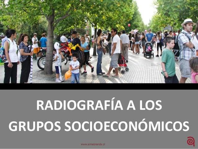 RADIOGRAFÍA A LOSGRUPOS SOCIOECONÓMICOS