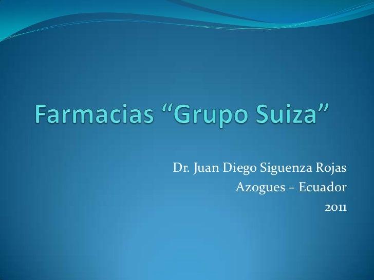 Dr. Juan Diego Siguenza Rojas           Azogues – Ecuador                         2011
