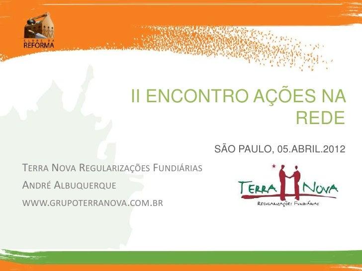 II ENCONTRO AÇÕES NA                                    REDE                                       SÃO PAULO, 05.ABRIL.201...