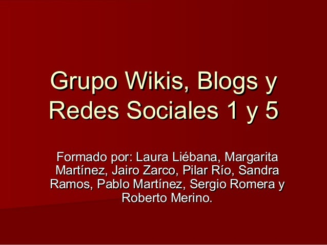Grupo wikis, blogs y redes sociales 1