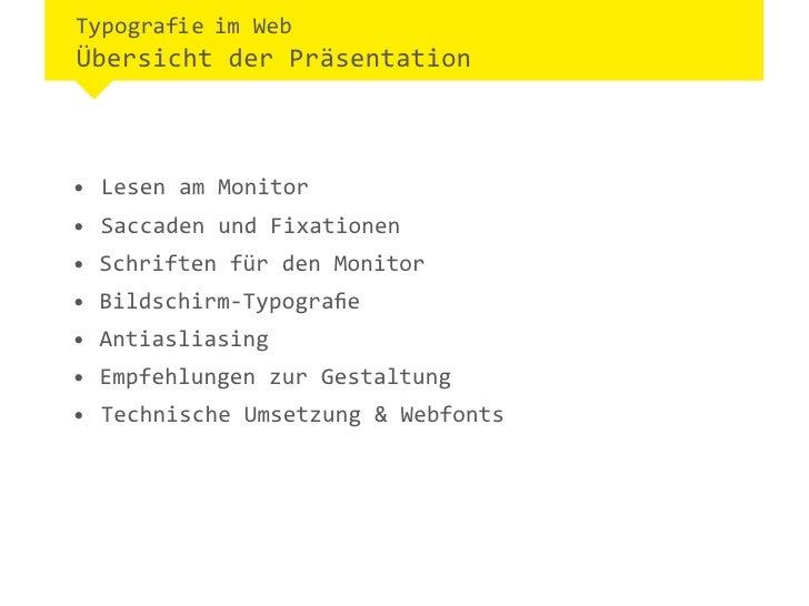 Typografie im WebÜbersicht der Präsentation• Lesen am Monitor• Saccaden und Fixationen• Schriften für den Monitor• Bil...