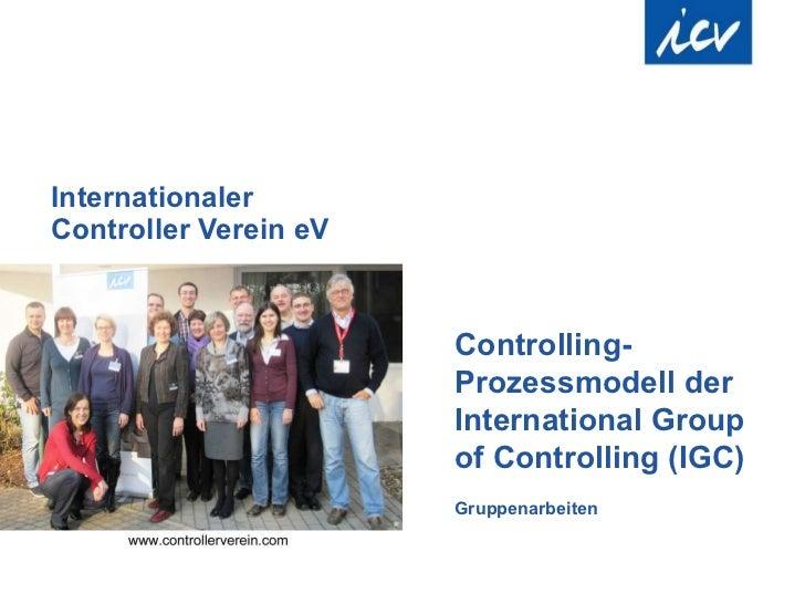 Internationaler  Controller Verein eV Controlling-Prozessmodell der International Group of Controlling (IGC) Gruppenarbeiten