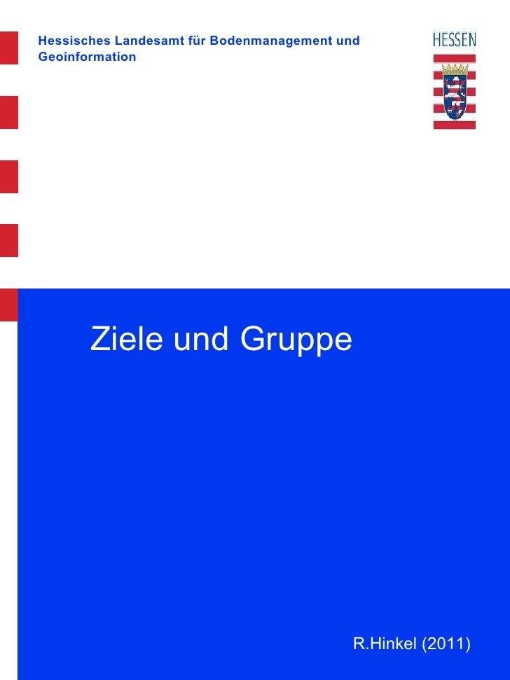Ziele und Gruppe R.Hinkel (2011)